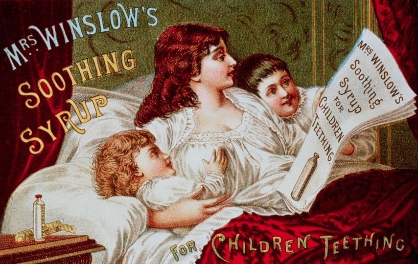 Il bambino piange e si dispera per il dentino? Niente paura, c'è il Mrs. Winslow's Soothing Syrup: uno sciroppo a base di morfina in uso in Inghilterra e Stati Uniti fino al 1930.