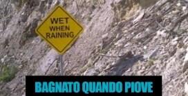 """""""Bagnato quando piove"""": quando il messaggio è assurdo"""