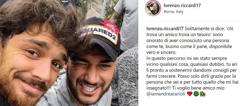 A UeD è nata una bella amicizia tra Andrea Cerioli e Lorenzo Riccardi, che gli ha rivolto questa dedica su Instagram