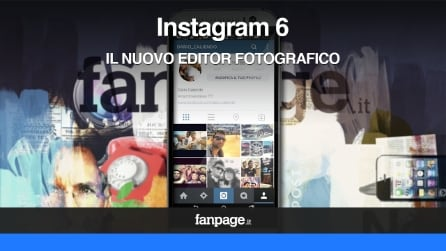 Instagram 6: come funziona l'editor fotografico