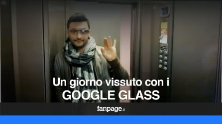 One day #throughglass - Un giorno vissuto con i Google Glass