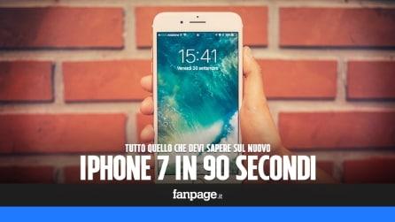Tutto quello che devi sapere sul nuovo iPhone 7 in 90 secondi