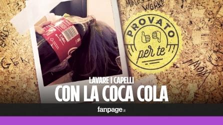 Provato per te - Lavare i capelli con la Coca Cola