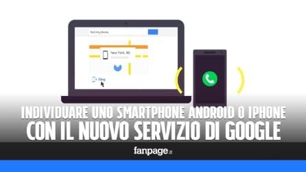 Ritrovare il cellulare Android o l'iPhone con il nuovo servizio gratis di Google