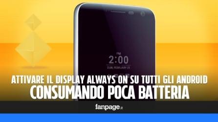 Attivare il display always on in tutti gli Android e senza consumare (troppa) batteria