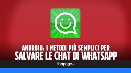 Salvare le chat di WhatsApp in Android