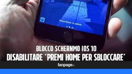 Blocco schermo iOS 10: disabilitare 'premi il tasto Home'