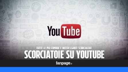 Tutte le scorciatoie di YouTube