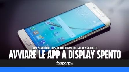 Galaxy S6 Edge: sfruttare il display curvo per avviare le app a schermo spento