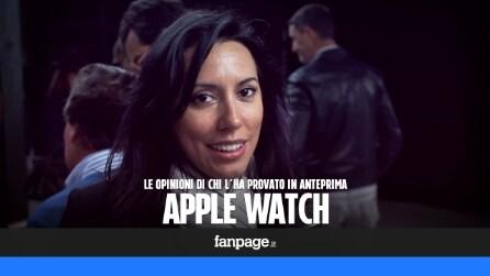 Apple Watch, le opinioni di chi l'ha provato in anteprima