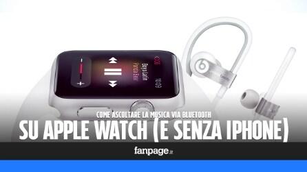 Apple Watch: ascoltare la musica con auricolari bluetooth (e senza iPhone)