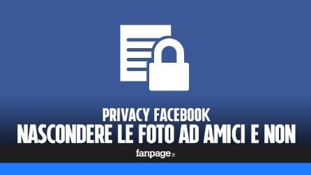 Videoguida alle foto su Facebook: come nasconderle ad amici e non
