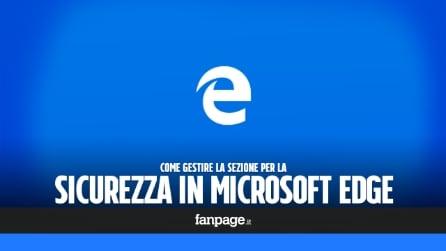 Come gestire la sicurezza in Microsoft Edge
