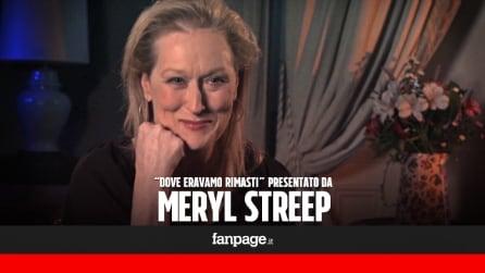 """""""Dove eravamo rimasti"""", Meryl Streep si racconta e canta dal vivo in una scena del film (ESCLUSIVA)"""