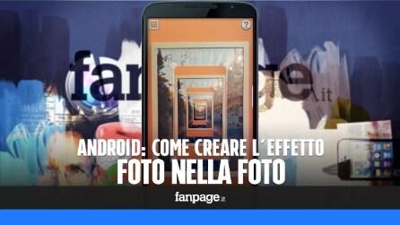 Come creare un effetto 'foto nella foto' in Android
