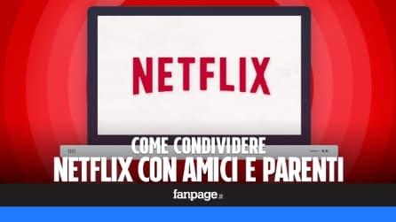 Come condividere lo streaming Netflix con amici e familiari