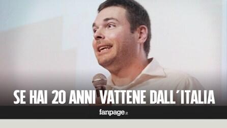 """""""Se hai 20 anni vattene dall'Italia"""""""