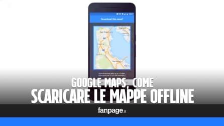 Google Maps: come scaricare le mappe e utilizzarle offline