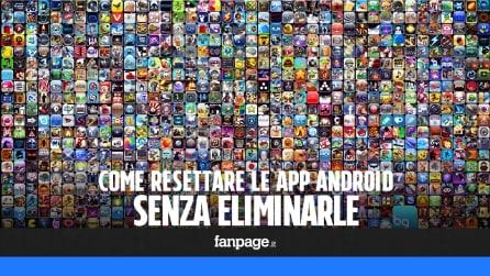 Come resettare le app Android senza eliminarle
