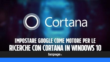 Impostare Google come motore per le ricerche in Cortana di Windows 10