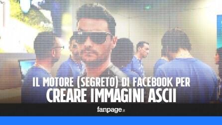 Facebook: il sistema segreto per trasformare le foto in immagini ASCII
