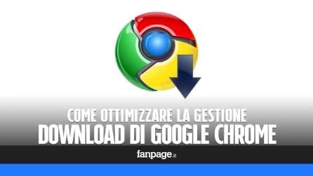 Migliorare la gestione download in Chrome