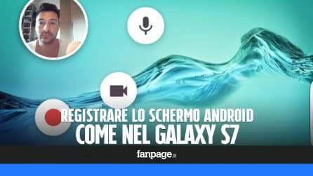 Registrare lo schermo Android, i giochi e le App, inquadrandosi come nel Galaxy S7