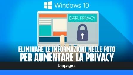 Eliminare le informazioni personali dalle foto e aumentare la privacy con Windows 10