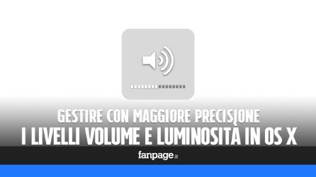 Impostare volume e luminosità con precisione nei Mac