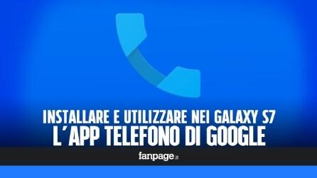 Come utilizzare l'applicazione Telefono di Google nei Galaxy S7 e S7 Edge senza Root