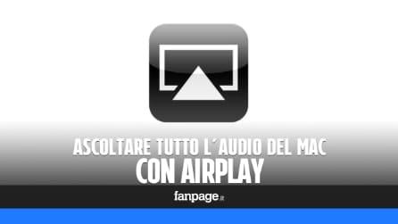 Come riprodurre tutto l'audio del Mac via AirPlay