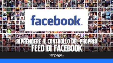 Riprendere il controllo del Feed di Facebook scegliendo chi e cosa visualizzare