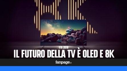 Ad IFA 2018 il futuro della TV è OLED, 8K ed arriverà nel 2019
