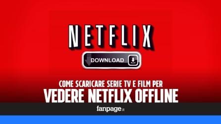 Netflix: come scaricare serie tv e film per vederli offline