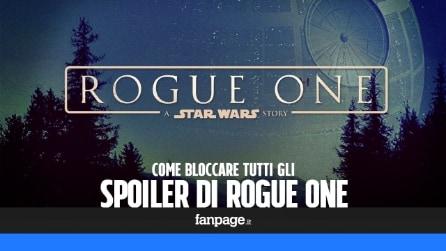 Bloccare gli Spoiler di Star Wars: Rogue One