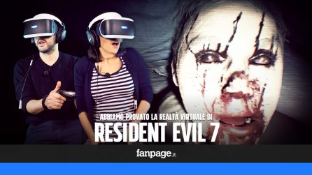 Terrorizzati da Resident Evil 7: lo abbiamo provato in realtà virtuale