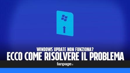 Windows Update non funziona? Ecco come risolvere il problema