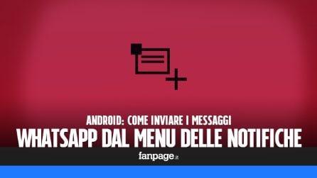 Scrivere un messaggio WhatsApp dal menu delle notifiche Android