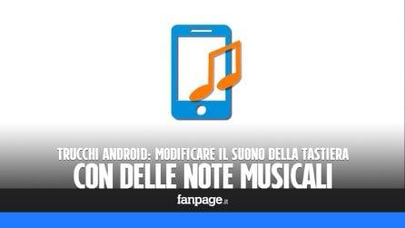 Trucchi Android: modificare il suono della tastiera con delle note musicali