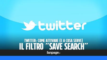 """Come si attiva (e a che serve) il nuovo filtro """"Save search"""" in Twitter"""
