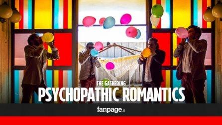 The Gathering - Psychopathic Romantics (ESCLUSIVA)