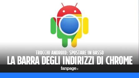 Trucchi Android: spostare in basso la barra degli indirizzi Chrome
