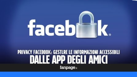Privacy Facebook: gestire le informazioni accessibili alle app degli amici
