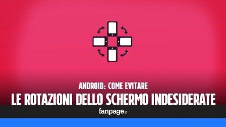 Evitare le rotazioni dello schermo indesiderate nelle app Android