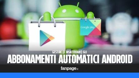 Come gestire (e annullare) gli abbonamenti con rinnovo automatico in Android