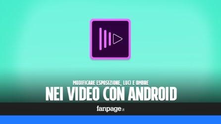 Come modificare esposizione, luci e ombre nei video Android