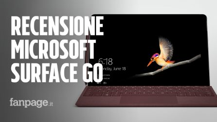 Recensione Surface Go: perché il tablet di Microsoft è l'unica vera alternativa all'iPad Pro
