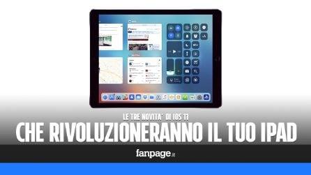 Le tre novità di iOS 11 che rivoluzioneranno il tuo iPad