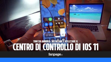Come utilizzare il Centro di Controllo di iOS 11 in tutti gli Android