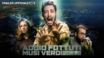 AFMV - Il trailer ufficiale del film 'Addio Fottuti Musi Verdi'